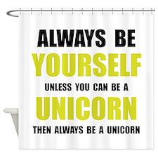 Always Be Unicorn Shower Curtain