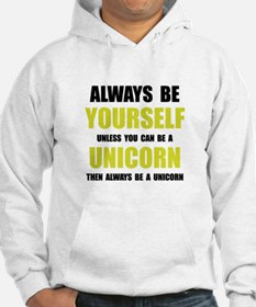 Always Be Unicorn Hoodie