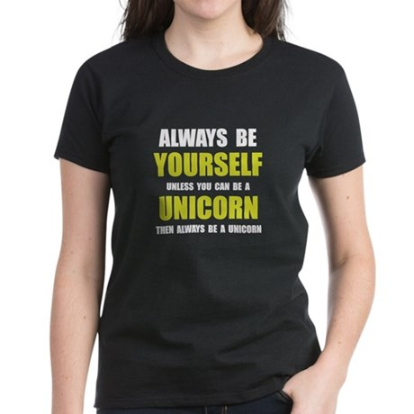 Always Be Unicorn Women's Dark T-Shirt