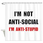 Anti Stupid Shower Curtain