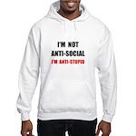 Anti Stupid Hooded Sweatshirt