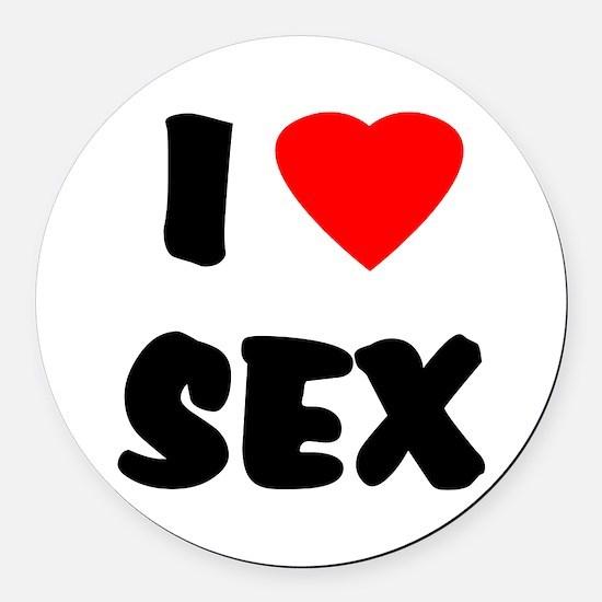 I Love Sex Round Car Magnet