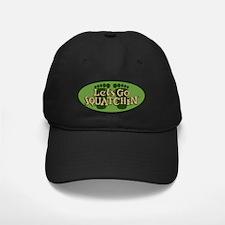 Squatchin Baseball Hat
