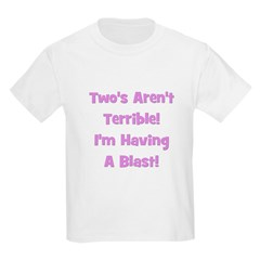 Two's Aren't Terrible... (pur Kids T-Shirt