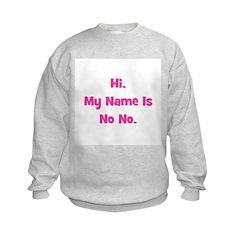 Hi My Name Is No No (pink) Sweatshirt