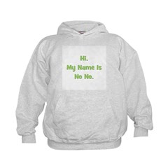 Hi My Name Is No No (green) Hoodie