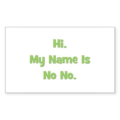 Hi My Name Is No No (green) Rectangle Sticker