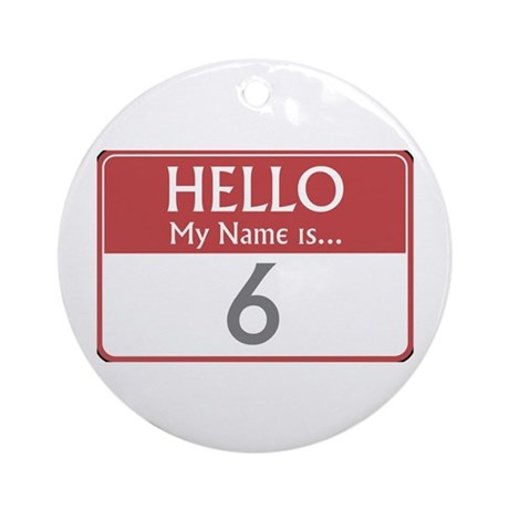 Hello My Name Is 6 Ornament (Round)