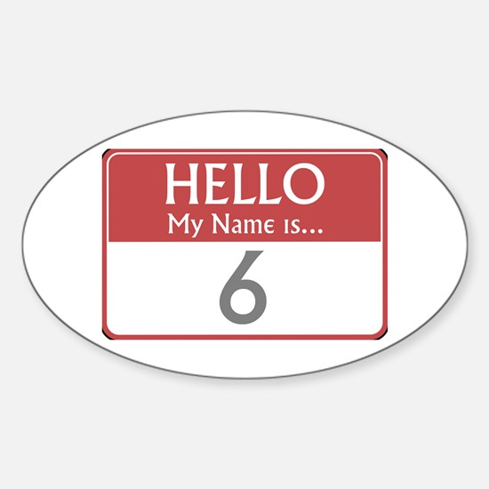 Hello My Name Is 6 Oval Decal