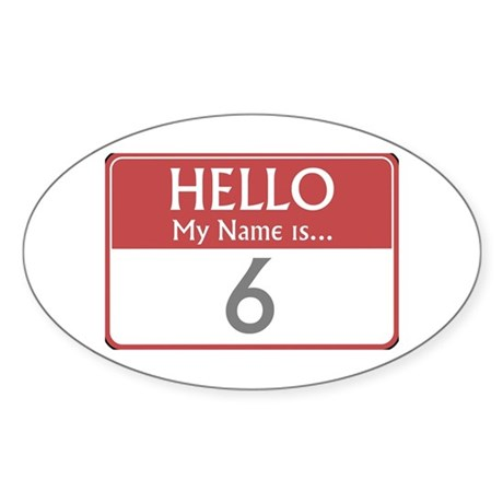 Hello My Name Is 6 Oval Sticker