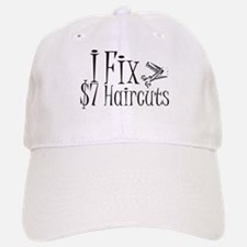 I Fix $7 Haircuts Baseball Baseball Cap