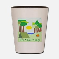 Live * Love * Camp Shot Glass