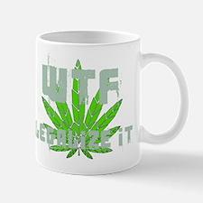 WTF Legalize It Mug