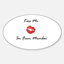 Kiss Me Im From Mumbai Oval Decal