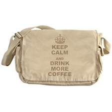 Keep Calm and Drink More Coffee Messenger Bag