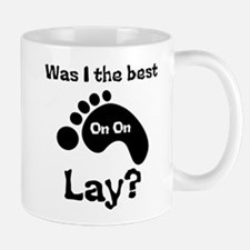Was I The Best lay? Mug