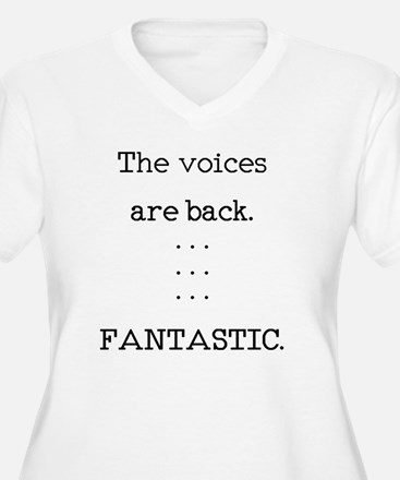 The Voices Are Back Plus Size T-Shirt
