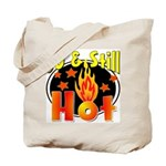 50 & Still Hot Tote Bag