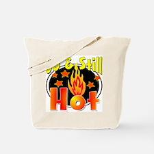50 & Still Hot Tote Bag