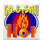 50 & Still Hot Tile Coaster