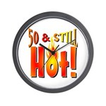 50 & Still Hot Wall Clock