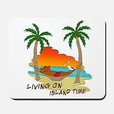 Living on Island Time Mousepad