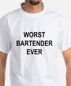 Worst Bartender Ever T-Shirt