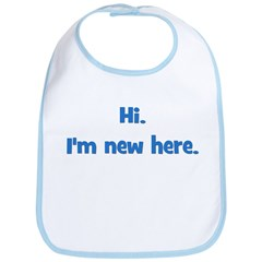 Hi. I'm New Here. (blue) Bib