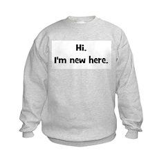 Hi. I'm New Here. (black) Sweatshirt