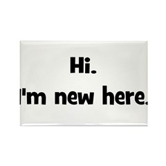 Hi. I'm New Here. (black) Rectangle Magnet