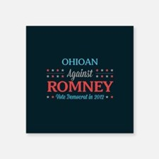 """Ohioan Against Romney Square Sticker 3"""" x 3"""""""