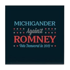 Michigander Against Romney Tile Coaster