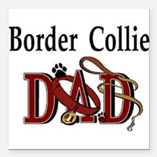 "border collie dad darks.png Square Car Magnet 3"" x"
