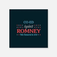 "Co-Ed Against Romney Square Sticker 3"" x 3"""