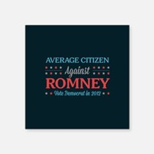 "Average Citizen Against Romney Square Sticker 3"" x"