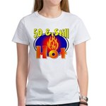 50 & Still Hot Women's T-Shirt