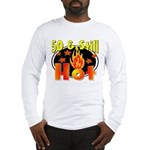 50 & Still Hot Long Sleeve T-Shirt