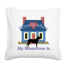Beauceron Home Is Square Canvas Pillow
