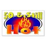 50 & Still Hot Rectangle Sticker