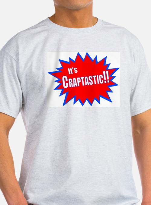 Craptastic Witty Funny T-Shirt
