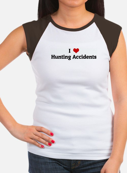 I Love Hunting Accidents Women's Cap Sleeve T-Shir