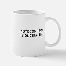Autocorrect is ducked up Mug