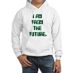 I AM FROM THE FUTURE - Hooded Sweatshirt