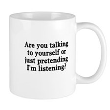 Are you talking to yourself? Small Mugs