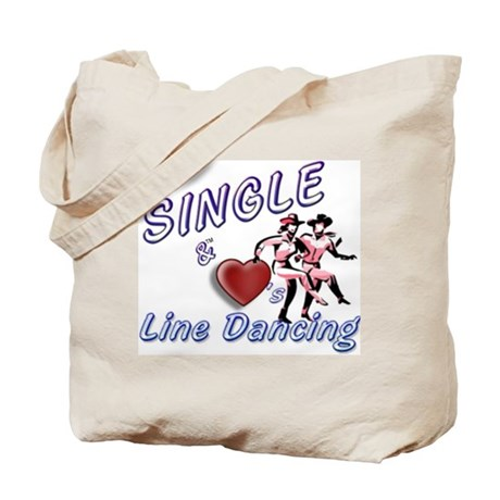 SINGLE & LOVES LINE DANCING! Tote Bag
