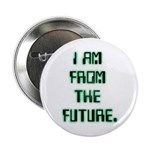 I AM FROM THE FUTURE - Button (10 pack)