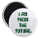 I AM FROM THE FUTURE - Magnet (10 pack)