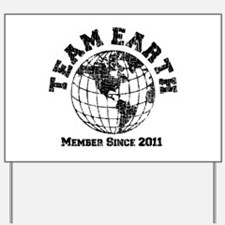 Team Earth : Member Since 2011 Yard Sign