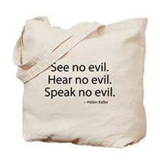 See no evil. Hear no evil. Speak no evil. Tote Bag