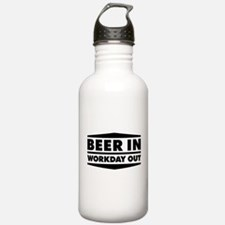 Beer in - Workday out 2 Water Bottle